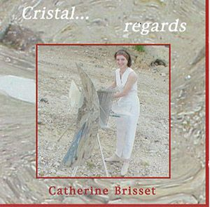 Catherine-Brisset---Cristal-regards-Front-300X295